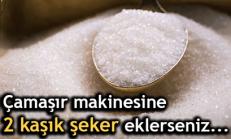 Çamaşır Makinesine 2 Kaşık Şeker Eklerseniz